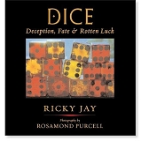 dice, deception, fate and rotten luck